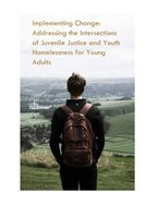 Implementing Change - Juvenile Justice and Youth Homelessness