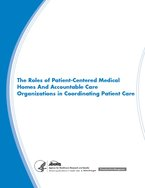 Roles of PCMHs And ACOs in Coordinating Patient Care