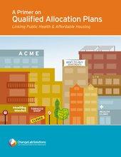 ChangeLabSolutions_QAP-Primer_Public-Health_Affordable-Housing_FINAL_20150305